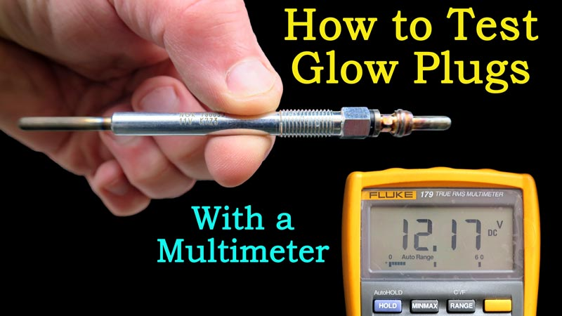 Test Glow Plugs From Start to Finish (With a Multimeter)